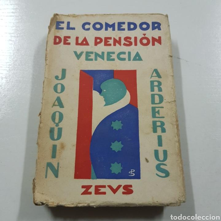Libros antiguos: EL COMEDOR DE LA PENSION VENECIA - JOAQUIN ARDERIUS 1930 PRIMERA EDICIÓN - EDITORIAL ZEUS - Foto 10 - 236723250