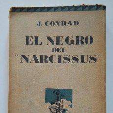 Libros antiguos: JOSEPH CONRAD: EL NEGRO DEL NARCISSUS. TRADUCCIÓN DE RICARDO BAEZA. Lote 236913395