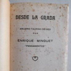 Libri antichi: DESDE LA GRADA (ANUARIO TAURINO) ENRIQUE MINGUET. 1922 Y TOROS Y ... CARACOLES.1915. EN UN SOLO TOMO. Lote 236918295