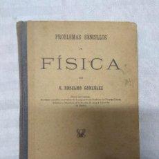 Libros antiguos: PROBLEMAS SENCILLOS DE FÍSICA POR A. ANSELMO GONZÁLEZ.. Lote 237033525