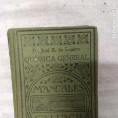 Libros antiguos: QUÍMICA GENERAL. DR. JOSÉ R. DE LUANCO.. Lote 237040325