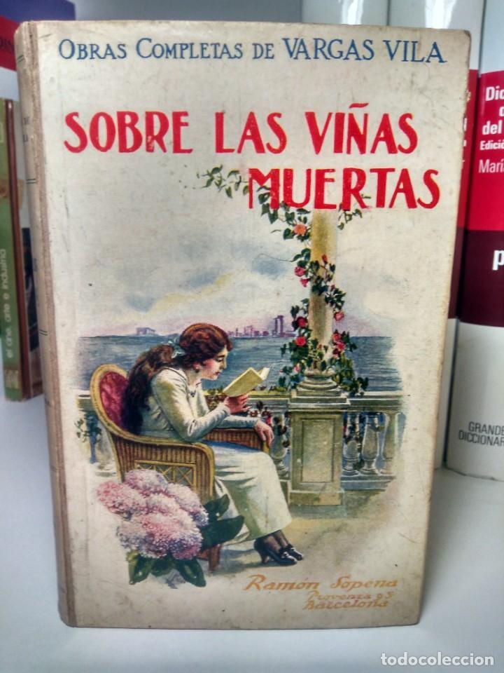 SOBRE LAS VIÑAS MUERTAS - OBRAS COMPLETAS DE VARGAS VILA, Nº 3 - RAMÓN SOPENA, 1930 (Libros antiguos (hasta 1936), raros y curiosos - Literatura - Narrativa - Otros)