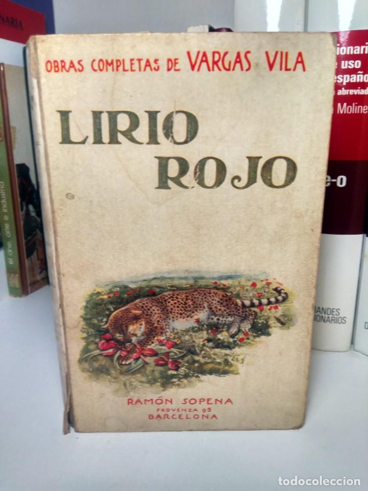 LIRIO ROJO ( ELEONORA ) OBRAS COMPLETAS DE VARGAS VILA, Nº 22 - RAMÓN SOPENA, 1932 (Libros antiguos (hasta 1936), raros y curiosos - Literatura - Narrativa - Otros)