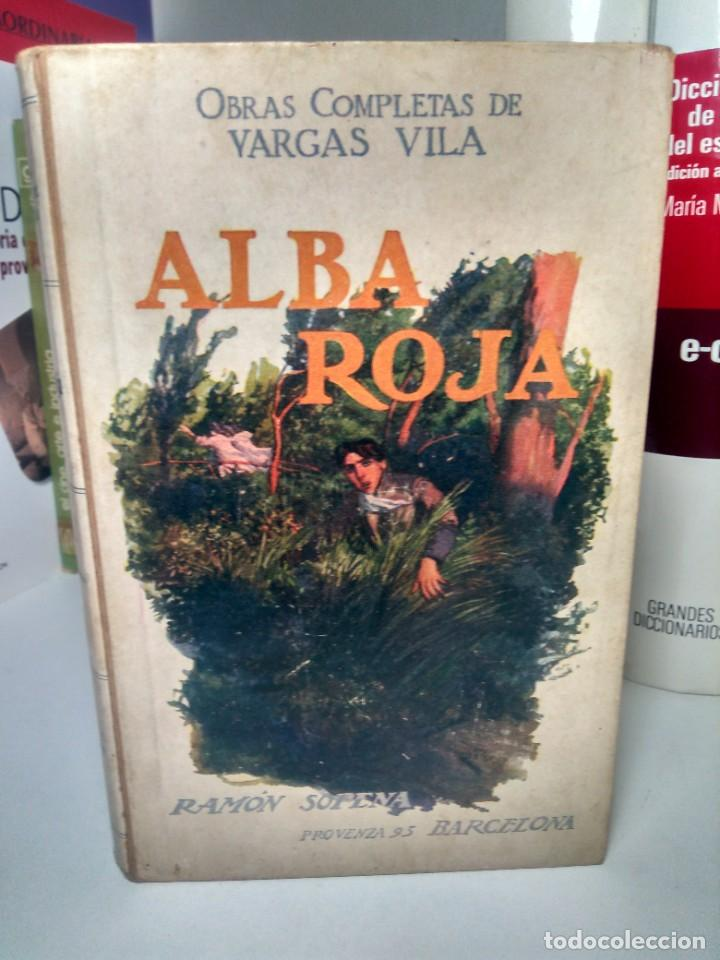 ALBA ROJA - OBRAS COMPLETAS DE VARGAS VILA, Nº 4 - RAMÓN SOPENA, 1930 (Libros antiguos (hasta 1936), raros y curiosos - Literatura - Narrativa - Otros)