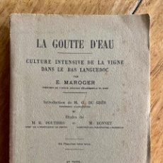 Libros antiguos: LIBRO LA GOUTTE D'EAU- AÑO 1922- E. MAROGER/ CULTURA INTENSIVA DE LA VIÑA LANGUEDOC. Lote 237065220