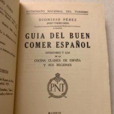 Libros antiguos: LIBRO DE GASTRONOMÍA - GUÍA DEL BUEN COMER ESPAÑOL - DIONISIO PÉREZ - POST THEBUSSEM - MADRID - 1929. Lote 237070805