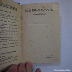 Libros antiguos: ELS INGMARSSON - SELMA LAGERLOF - EDITORIAL CATALANA - CATALAN Y TAPA DURA. Lote 237124325
