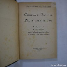 Libros antiguos: CONTRA EL JOC I EL PACTE AMB EL JOC - RECULL D'ARTICLES DE R. RUCABADO - POLIGLOTA - 1922. Lote 237125930