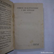 Libros antiguos: VIDES D'ALEXANDRE I DE CÈSAR - PLUTARC. TRAD. CARLES RIBA - EDITORIAL CATALANA - CATALAN Y TAPA DURA. Lote 237126845