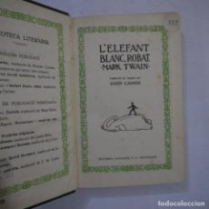 Libros antiguos: L'ELEFANT BLANC ROBAT - MARC TWAIN. TRAD. JOSEP CARNER - EDITORIAL CATALANA - CATALAN Y TAPA DURA. Lote 237128895