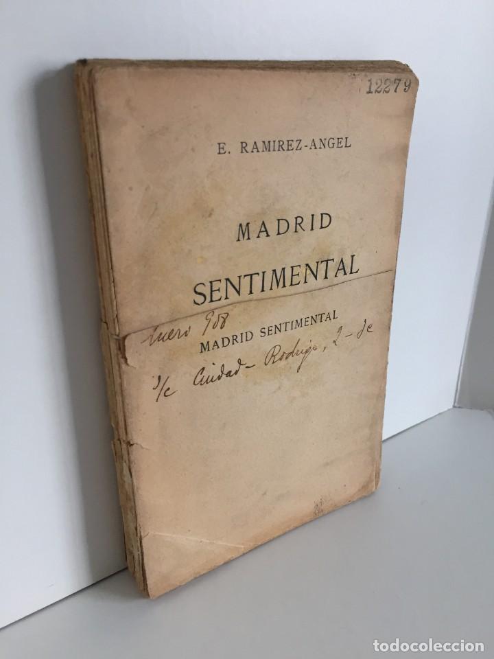 E. RAMIREZ-ANGEL. MADRID SENTIMENTAL. BIBLIOTECA ECONÓMICA SELECTA. PEREZ VILLACENCIO, EDITOR. 1907. (Libros Antiguos, Raros y Curiosos - Literatura - Otros)