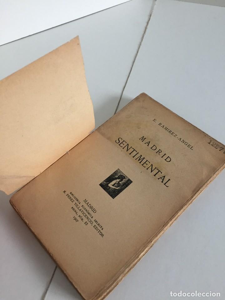 Libros antiguos: E. RAMIREZ-ANGEL. MADRID SENTIMENTAL. BIBLIOTECA ECONÓMICA SELECTA. PEREZ VILLACENCIO, EDITOR. 1907. - Foto 6 - 237264800