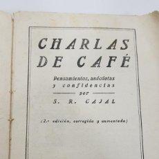 Libros antiguos: SANTIAGO RAMÓN Y CAJAL. CHARLAS DE CAFÉ. PENSAMIENTOS, ANÉCDOTAS Y CONFIDENCIAS. 1920. Lote 237558555