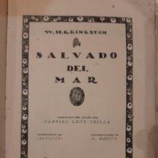 Libros antiguos: SALVADO DEL MAR. W. H. KINGSTON. CALPE. 1920. SELLO ANTIGUO DOS TORRES CÓRDOBA EN PORTADA.. Lote 237561990