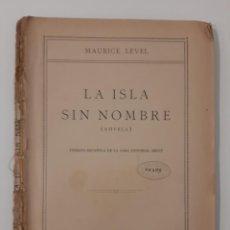 Libros antiguos: LA ISLA SIN NOMBRE. MAURICE LEVEL. EDITORIAL SEGUI. SIN FECHA. LA NOVELA EMOCIONAL. Lote 237583685
