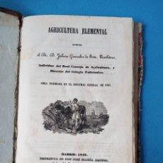 Libros antiguos: AGRICULTURA ELEMENTAL - MADRID 1849. Lote 237721930