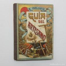 Libros antiguos: GUÍA DEL ARTESANO. 1912 (ESTADO COMO NUEVO). ESTEBAN PALUZÍE Y CANTALOZELLA. BARCELONA. Lote 237843110
