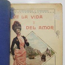 Libros antiguos: E. CONTRERAS Y CAMARGO. DE LA VIDA Y DEL AMOR. 1901.ILUSTRACIONES XAUDARÓ,MARÍN,ESTEVAN,SOLÁ,HUERTAS. Lote 237849610