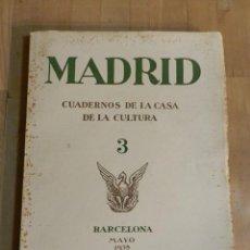 Libros antiguos: REVISTA - MADRID N 3 - CUADERNOS DE LA CASA DE LA CULTURA 1938 - ORIGINAL, NO FACSIMIL- GUERRA CIVIL. Lote 238097290