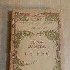 Libros antiguos: LUCIEN MAGNE - L'ART APPLIQUÉ AUX MÉTIERS DÉCOR DU MÉTAL: LE FER ED H.LAURENS 1929 ARTESANIA HIERRO. Lote 238111415