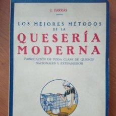 Libros antiguos: QUESERIA MODERNA-FABRICACION DE TODA CLASE DE QUESOS NACIONALES Y EXTRANJEROS. Lote 238367245