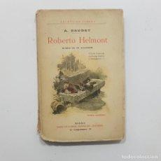 Libros antiguos: ROBERTO HELMONT, DIARIO DE UN SOLITARIO, A. DAUDET, SAENZ DE JUBERA HERMANOS EDITORES, 1913.. Lote 238477465