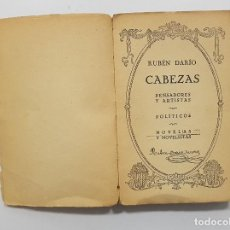 Libros antiguos: RUBÉN DARÍO. CABEZAS. PENSADORES Y ARTISTAS, POLÍTICOS, NOVELAS Y NOVELISTAS. 1929 MADRID. Lote 238505180