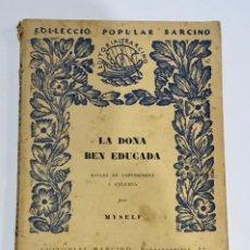 Libros antiguos: LIBRO LA DONA BEN EDUCADA. Lote 238553005