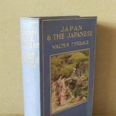 Libros antiguos: JAPAN & THE JAPANESE - WALTER TYNDALE - METHUEN & CO. LTD (LONDON) - FIRST EDITION 1910. Lote 238597825