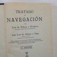 Libros antiguos: TRATADO DE NAVEGACIÓN. LUIS DE RIBERA Y URUBURU. 1935. Lote 238599040