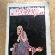 Libri antichi: W. FERNÁNDEZ FLÓREZ. TRAGEDIAS DE LA VIDA VULGAR. 8CUENTOS TRISTES). 1ª EDICIÓN.. Lote 238782690