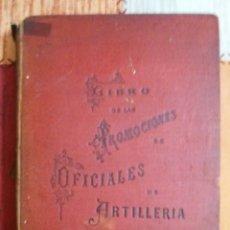 Libros antiguos: PROMOCIONES DE OFICIALES DE ARTILLERIA. Lote 238811615
