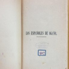 Libros antiguos: LOS ESPAÑOLES DE OGAÑO: COLECCIÓN DE TIPOS DE COSTUMBRES DIBUJADOS A PLUMA 1872 2 TOMOS ZW. Lote 238830205