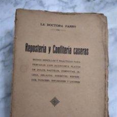 Libri antichi: ANTIGUO (HACIA 1920) REPOSTERÍA Y CONFITERÍA CASERAS. LA DOCTORA FANNY. 205 PAG. Lote 238910000