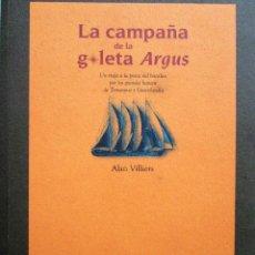 Libros antiguos: LA CAMPAÑA DE LA GOLETA ARGUS - ALAN VILLIERS. Lote 50144565