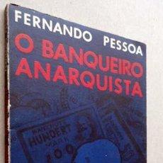 Libros antiguos: O BANQUEIRO ANARQUISTA, POR FERNANDO PESSOA, Y O CADAVER ADIADO QUE PROCRIA. Lote 239388710