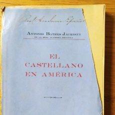 Libros antiguos: EL CASTELLANO EN AMÉRICA, ANTONIO BATRES, IMPRENTA LA REPUBLICA, GUATEMALA, 1904, RARO. Lote 239392895