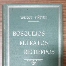 Libros antiguos: ENRIQUE PIÑEYRO BOSQUEJOS RETRATOS RECUERDOS ZW. Lote 239455450