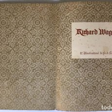Libros antiguos: RICHARD WAGNER. 12 ILLUSTRATIONS DE FERDINAND LEEKE.. Lote 239549235