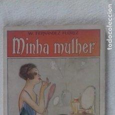 Libri antichi: MINHA MULHER. W. FERNÁNDEZ FLOREZ. CAPA DE J. BARRADAS.. Lote 239599195