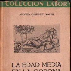 Libros antiguos: GIMÉNEZ SOLER : LA EDAD MEDIA EN LA CORONA DE ARAGÓN (LABOR, 1930). Lote 239644870