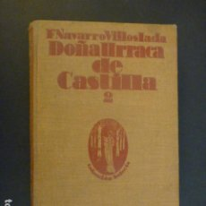 Libros antiguos: DOÑA URRACA DE CASTILLA F. NAVARRO VILLOSLADA TOMO 2 MADRID 1928. Lote 239911990