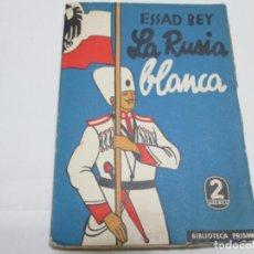 Libros antiguos: LA RUSIA BLANCA - ESSAD BEY - 1933. Lote 239955465
