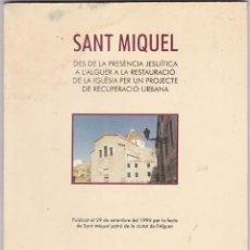 Libros antiguos: SANT MIQUEL CIUTAT DE A´ALGUER DES DE LA PRESENCIA JESUITICA A L´ALGUER A LA RESTA DELA IGLESIA. Lote 240034900