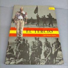 Libros antiguos: EL TERCIO. JOSÉ MONTES . LA LEGIÓN.. Lote 240050845