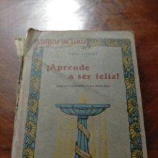 Libros antiguos: APRENDE A SER FELIZ LIBRO ANTIGUO POR LORD AVEBURY VERSION ESPAÑOLA EDITORIAL OSSÓ BARCELONA. Lote 240123365