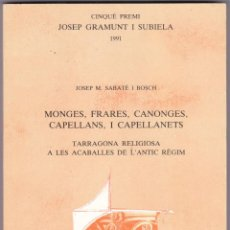 Libros antiguos: MONGES FRARES , CANONGES CAPELLANS I CAPELLANETS / JOSEP M. SABATEI BOSCH 1992. Lote 240138895