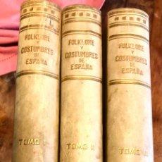 Libros antiguos: FOLKLORE Y COSTUMBRES DE ESPAÑA. CARRERAS CANDI. 3 VOLUMENES. 1ª Y 2ª EDICIÓN. 1933/34. Lote 240202205