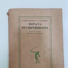 Livres anciens: 1922 ESPAÑA INVERTEBRADA . JOSE ORTEGA Y GASSET . SEGUNDA EDICION. Lote 240506575