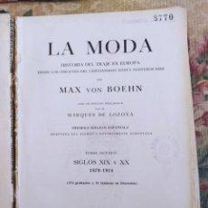 Libros antiguos: MAX VON BOEHN, LA MODA. 1929, TOMO OCTAVO, SIGLOS XIX Y XX - 1879-1914 - 1ª EDICIÓN - SALVAT. Lote 240817380